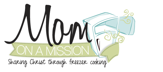 Mom on a Mission: Sharing Christ thorugh Freezer Cooking