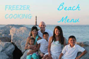 Make Ahead Freezer Cooking Beach Menu